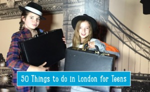 50 things to do in London with Teens