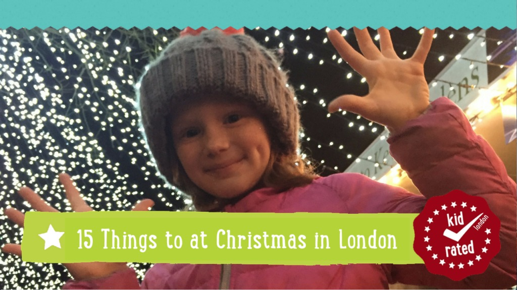 Family days out, attractions and things to do in London and beyond for kids, older kids and teenagers rated by kids and teens with KidRated KidRated 15 things to do in London at Christmas