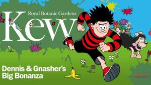 Dennis & Gnasher's Big Bonanza at Kew Gardens
